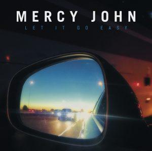 Mercy John – Let It Go Easy