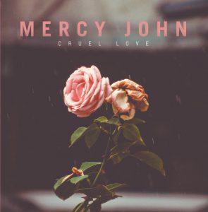 Mercy John – Cruel Love